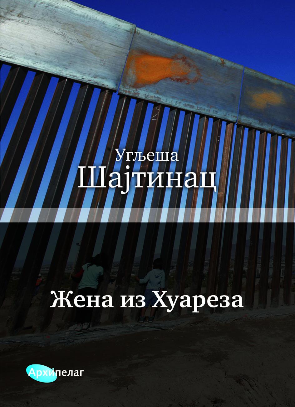 Žena iz Huareza Uglješe Šajtince knjiga godine