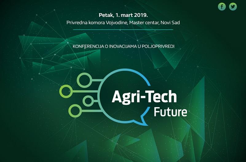 """KONFERENCIJA O TEHNOLOŠKIM INOVACIJAMA U POLJOPRIVREDI """"AGRI-TECH FUTURE"""""""