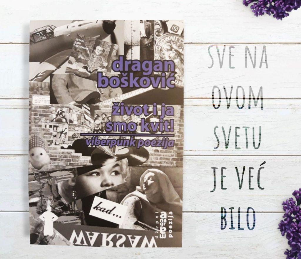 Ново издање КЦНС издаваштва: Драган Бошковић – Живот и ја смо квит! (viberpunk поезија)