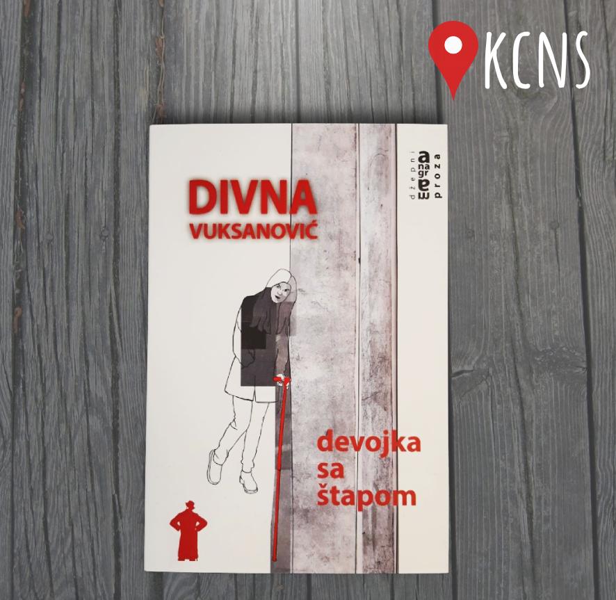Роман Девојка са штапом Дивне Вуксановић новитет КЦНС издаваштва
