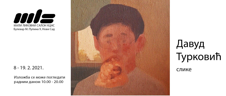 Изложба слика Давуда Турковића од 8. фебруара у Малом ликовном салону